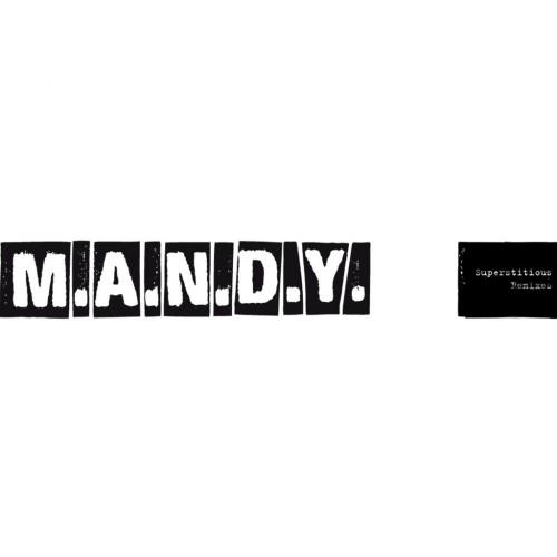 M.A.N.D.Y. 'Superstitious' (Remixes)
