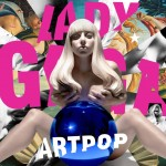 Lady Gaga 'artPop' 2013 Streamline Records / Interscope Records